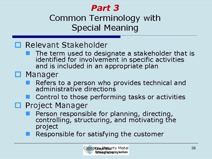 Part 3 Common Terminology with Special Meaning o Relevant Stakeholder n The term used