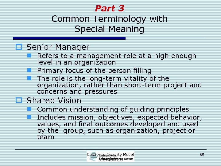 Part 3 Common Terminology with Special Meaning o Senior Manager n Refers to a