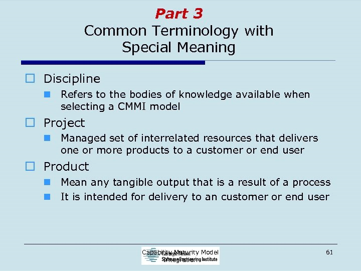 Part 3 Common Terminology with Special Meaning o Discipline n Refers to the bodies