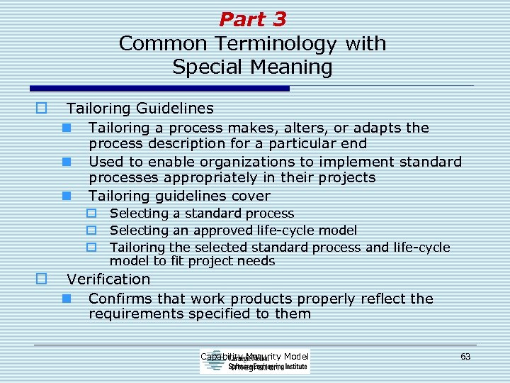 Part 3 Common Terminology with Special Meaning o Tailoring Guidelines n Tailoring a process