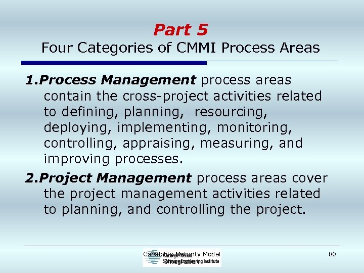 Part 5 Four Categories of CMMI Process Areas 1. Process Management process areas contain
