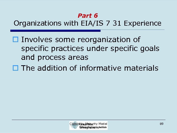 Part 6 Organizations with EIA/IS 7 31 Experience o Involves some reorganization of specific