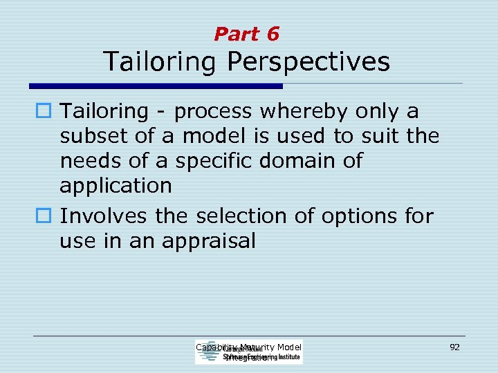 Part 6 Tailoring Perspectives o Tailoring - process whereby only a subset of a