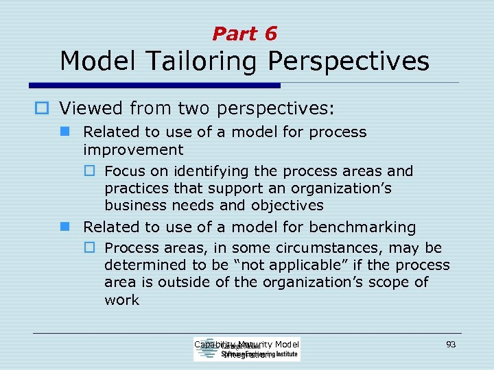 Part 6 Model Tailoring Perspectives o Viewed from two perspectives: n Related to use