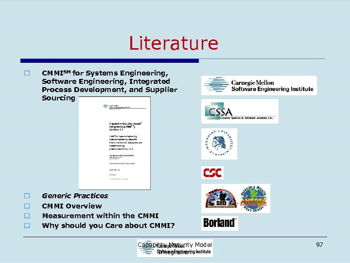 Literature o CMMISM for Systems Engineering, Software Engineering, Integrated Process Development, and Supplier Sourcing