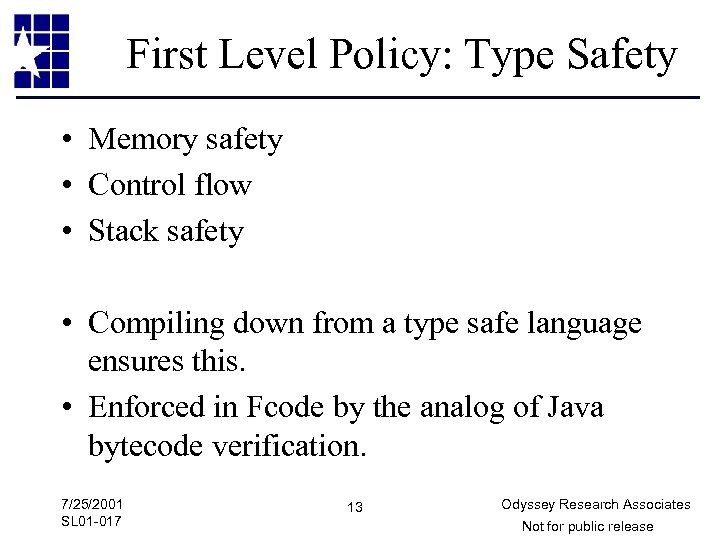 First Level Policy: Type Safety • Memory safety • Control flow • Stack safety