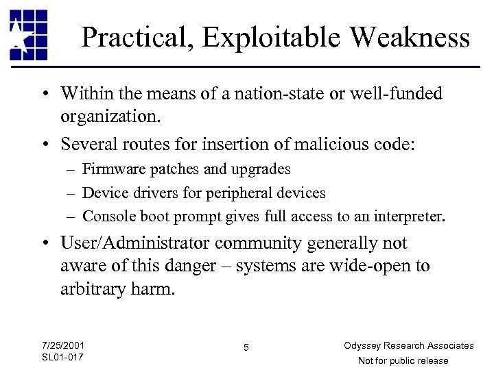 Practical, Exploitable Weakness • Within the means of a nation-state or well-funded organization. •