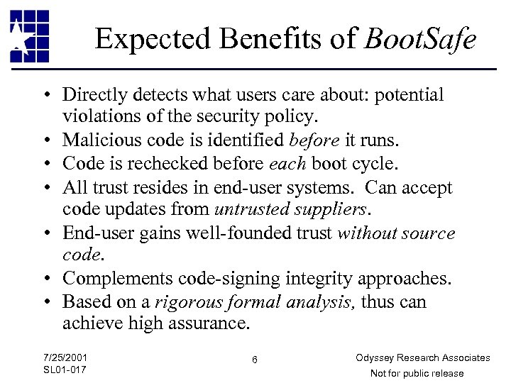 Expected Benefits of Boot. Safe • Directly detects what users care about: potential violations