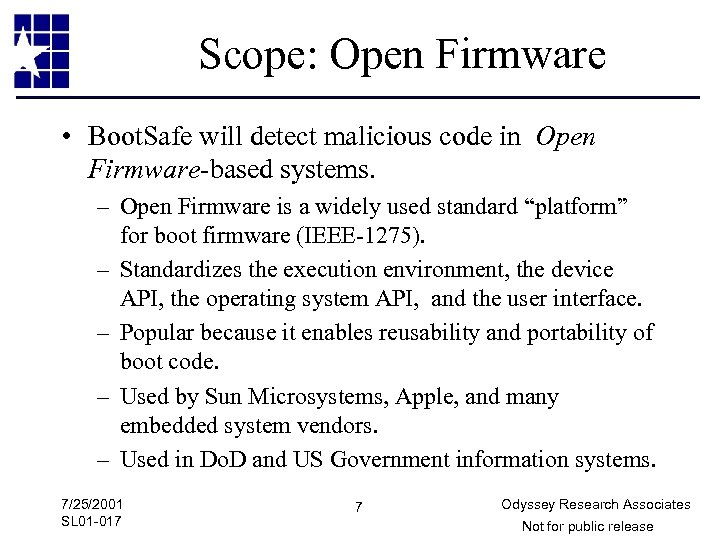 Scope: Open Firmware • Boot. Safe will detect malicious code in Open Firmware-based systems.