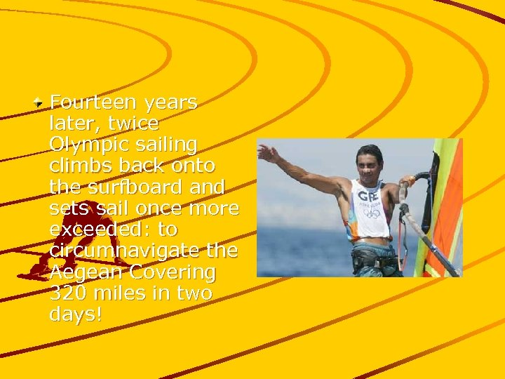 Fourteen years later, twice Olympic sailing climbs back onto the surfboard and sets sail