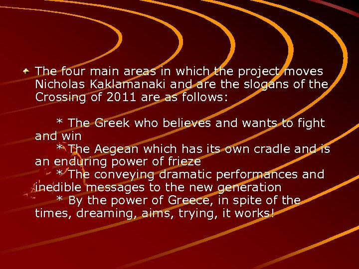 The four main areas in which the project moves Nicholas Kaklamanaki and are the