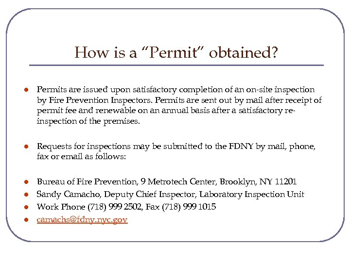 "How is a ""Permit"" obtained? l Permits are issued upon satisfactory completion of an"