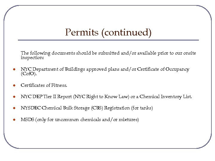 Permits (continued) The following documents should be submitted and/or available prior to our onsite
