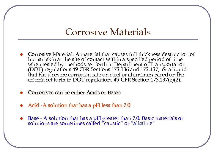 Corrosive Materials l Corrosive Material: A material that causes full thickness destruction of human