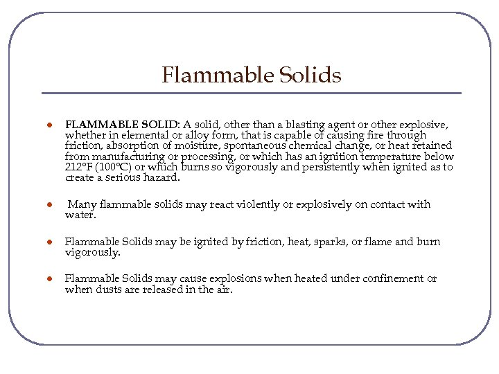 Flammable Solids l FLAMMABLE SOLID: A solid, other than a blasting agent or other