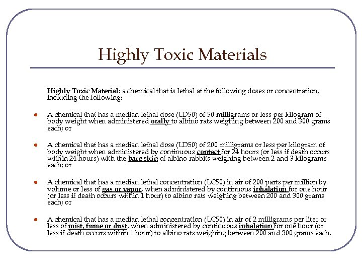 Highly Toxic Materials Highly Toxic Material: a chemical that is lethal at the following
