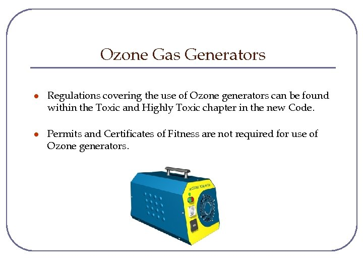 Ozone Gas Generators l Regulations covering the use of Ozone generators can be found