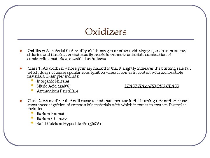 Oxidizers l Oxidizer: A material that readily yields oxygen or other oxidizing gas, such
