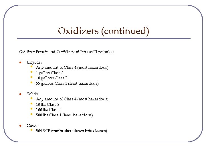 Oxidizers (continued) Oxidizer Permit and Certificate of Fitness Thresholds: l Liquids: • Any amount