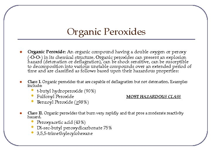 Organic Peroxides l Organic Peroxide: An organic compound having a double oxygen or peroxy