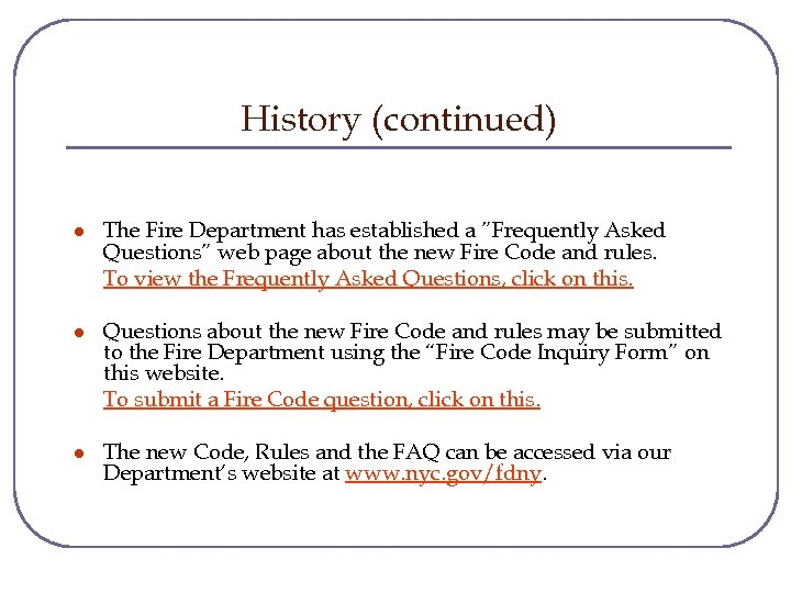 "History (continued) l The Fire Department has established a ""Frequently Asked Questions"" web page"
