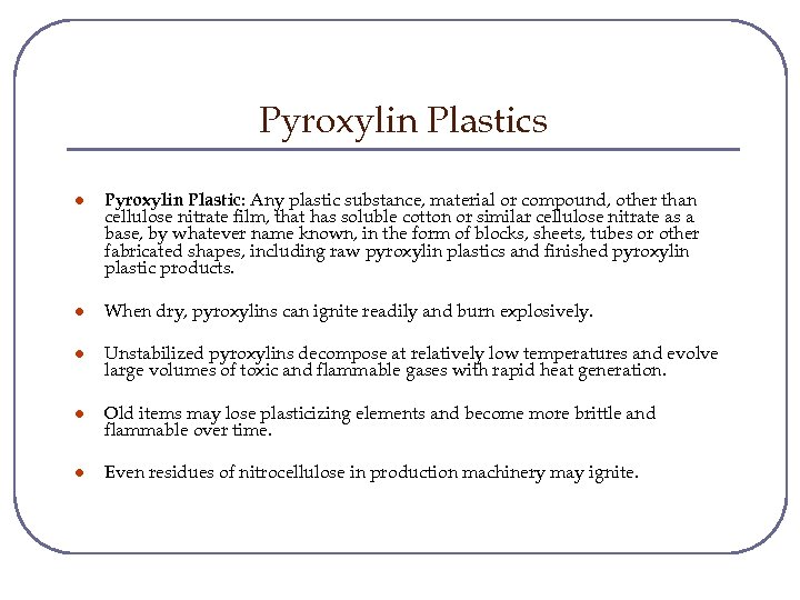 Pyroxylin Plastics l Pyroxylin Plastic: Any plastic substance, material or compound, other than cellulose