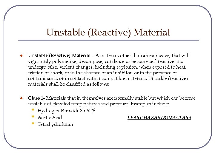 Unstable (Reactive) Material l Unstable (Reactive) Material—A material, other than an explosive, that will