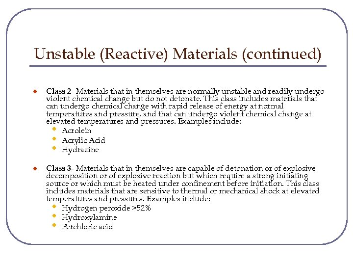 Unstable (Reactive) Materials (continued) l Class 2 - Materials that in themselves are normally