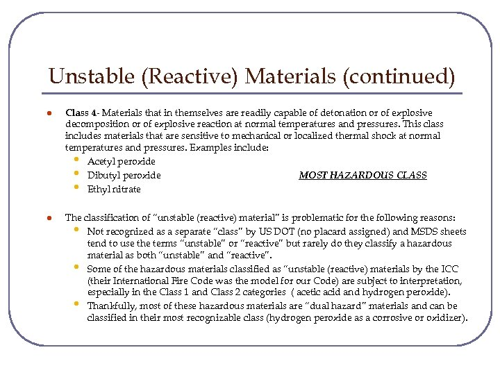 Unstable (Reactive) Materials (continued) l Class 4 - Materials that in themselves are readily