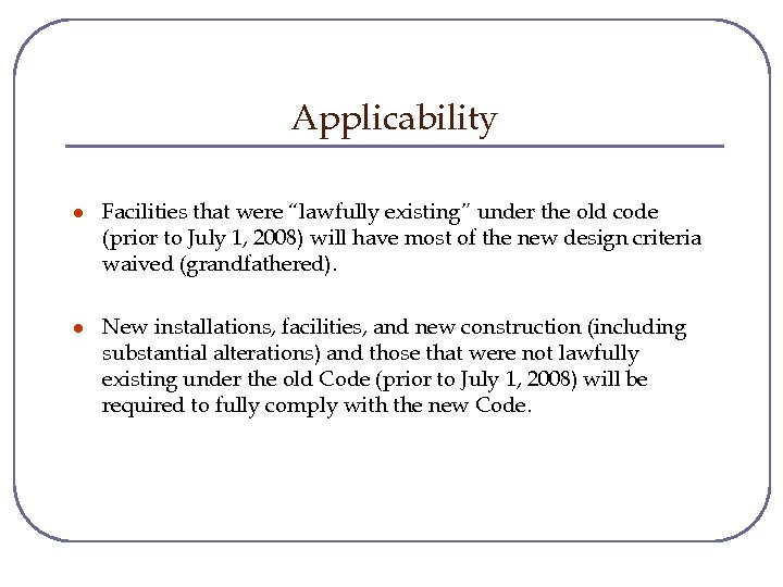 "Applicability l Facilities that were ""lawfully existing"" under the old code (prior to July"