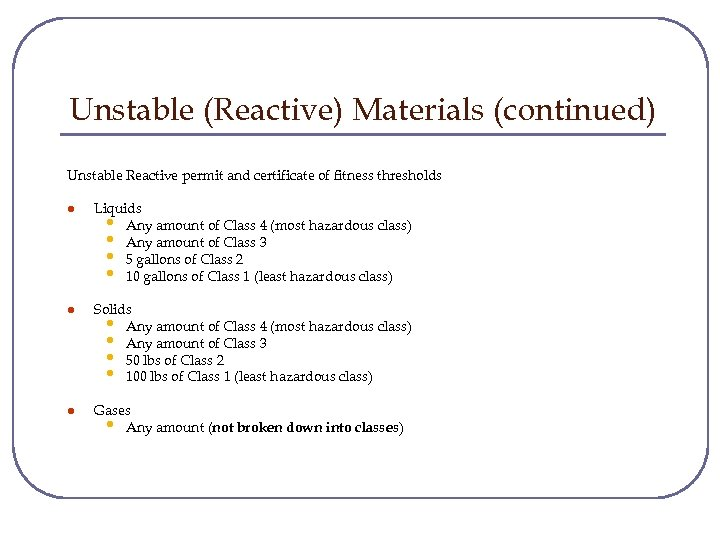 Unstable (Reactive) Materials (continued) Unstable Reactive permit and certificate of fitness thresholds l Liquids