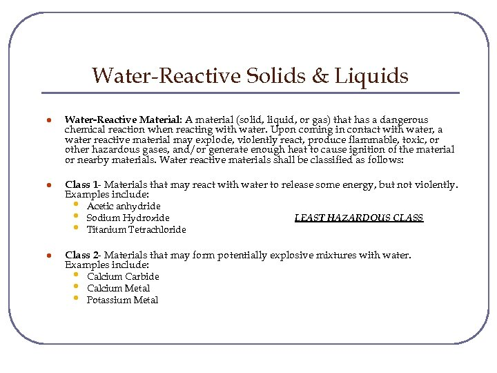 Water-Reactive Solids & Liquids l Water-Reactive Material: A material (solid, liquid, or gas) that