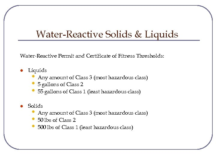 Water-Reactive Solids & Liquids Water-Reactive Permit and Certificate of Fitness Thresholds: l Liquids •