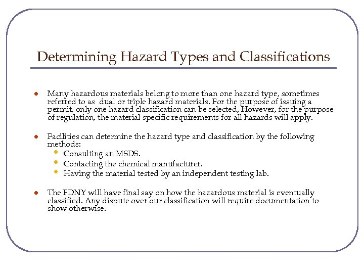 Determining Hazard Types and Classifications l Many hazardous materials belong to more than one