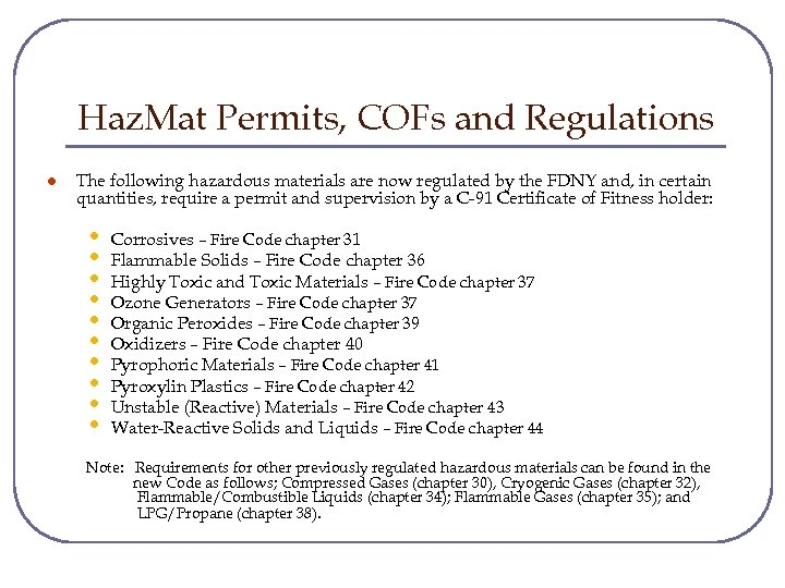 Haz. Mat Permits, COFs and Regulations l The following hazardous materials are now regulated