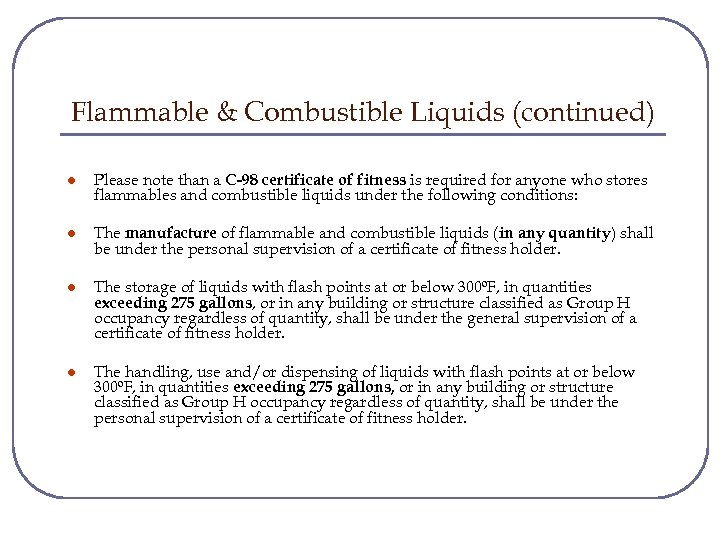 Flammable & Combustible Liquids (continued) l Please note than a C-98 certificate of fitness