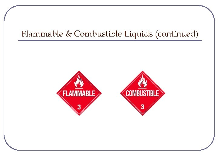 Flammable & Combustible Liquids (continued)