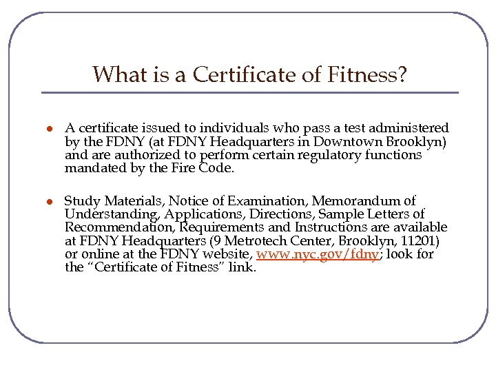 What is a Certificate of Fitness? l A certificate issued to individuals who pass