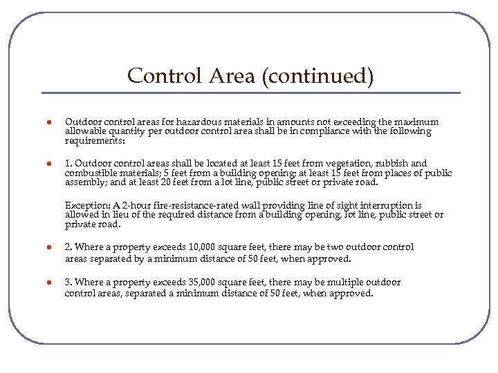 Control Area (continued) l Outdoor control areas for hazardous materials in amounts not exceeding
