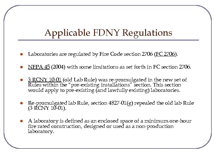 Applicable FDNY Regulations l Laboratories are regulated by Fire Code section 2706 (FC 2706).