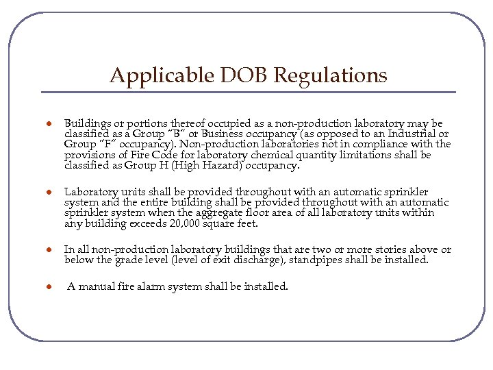 Applicable DOB Regulations l Buildings or portions thereof occupied as a non-production laboratory may