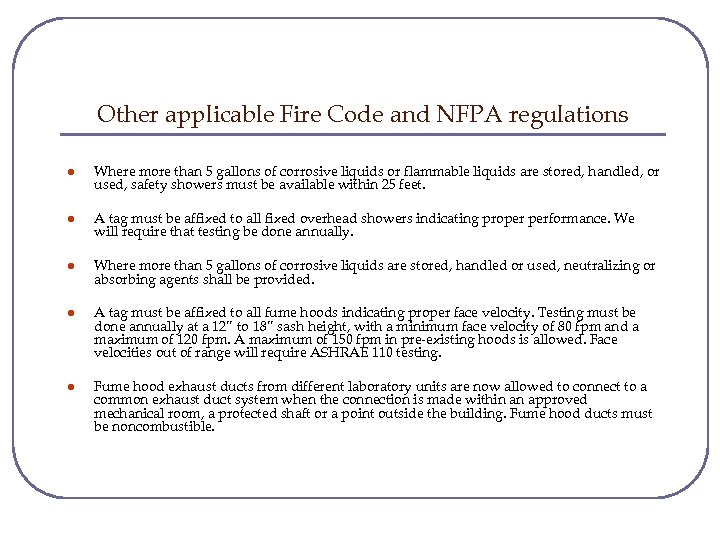 Other applicable Fire Code and NFPA regulations l Where more than 5 gallons of