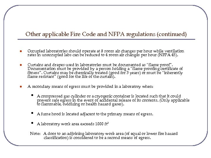 Other applicable Fire Code and NFPA regulations (continued) l Occupied laboratories should operate at