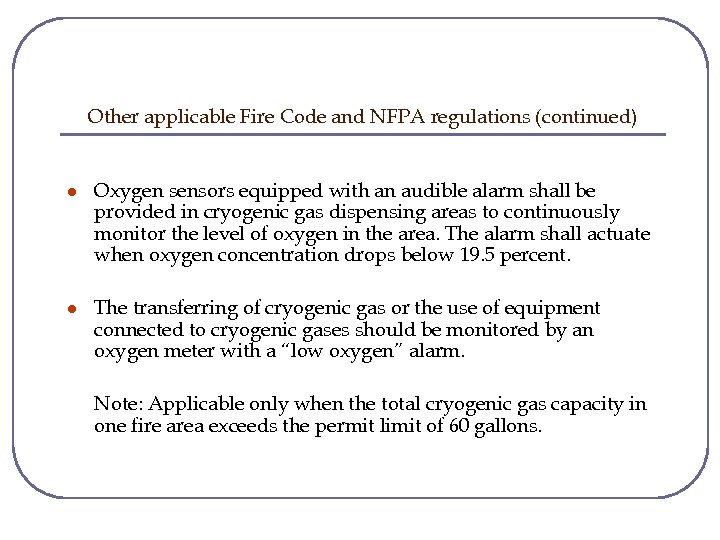 Other applicable Fire Code and NFPA regulations (continued) l Oxygen sensors equipped with an