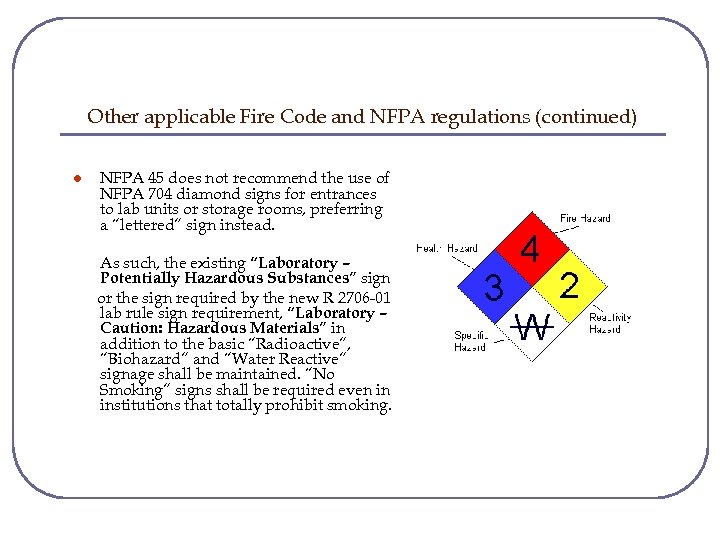 Other applicable Fire Code and NFPA regulations (continued) l NFPA 45 does not recommend