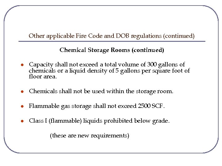 Other applicable Fire Code and DOB regulations (continued) Chemical Storage Rooms (continued) l Capacity