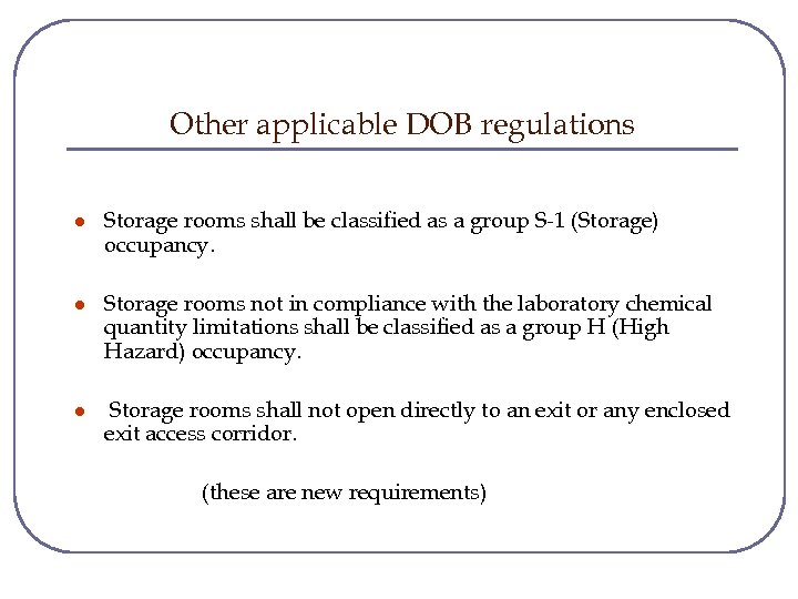 Other applicable DOB regulations l Storage rooms shall be classified as a group S-1