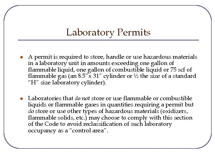 Laboratory Permits l A permit is required to store, handle or use hazardous materials