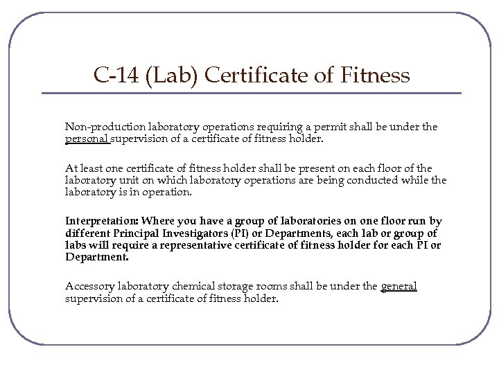 C-14 (Lab) Certificate of Fitness Non-production laboratory operations requiring a permit shall be under