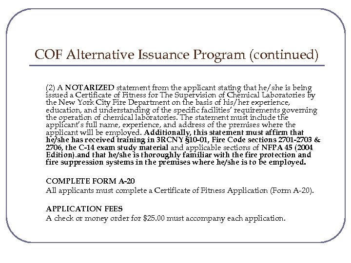 COF Alternative Issuance Program (continued) (2) A NOTARIZED statement from the applicant stating that